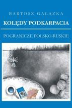 Kolędy Podkarpacia. Pogranicze polsko-ruskie - sklep na Liturgia.pl