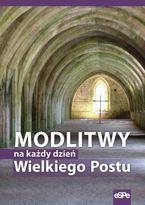 Modlitwy na każdy dzień Wielkiego Postu - sklep na Liturgia.pl